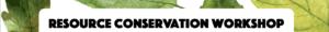 Resource Conservation Workshop logo image